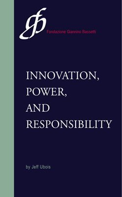 Conversations On Innovation, Power And Responsibility With Jeff Ubois