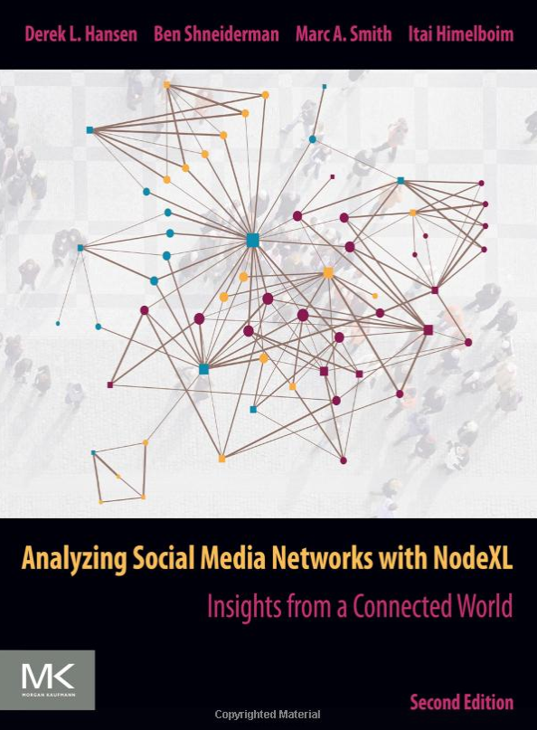 The Second Edition Of Analyzing Social Media Networks With NodeXL Has Been Published